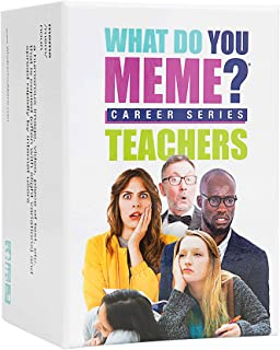 What Do You Meme? Teacher's Edition - The Hilarious Party Game for Teachers