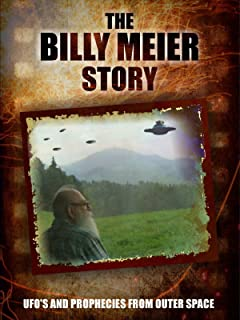 The Billy Meier Story: UFOs and Prophecies from Outer Space