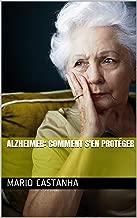 Alzheimer: comment s'en protéger (French Edition)