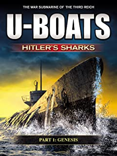 U-Boats - Hitler's Sharks - Part 1: Genesis