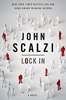Lock In: A Novel of the Near Future (Lock In Series Book 1)