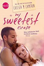 My Sweetest Escape - Die schönste Zeit meines Lebens (My favorite Mistake 2) (German Edition)