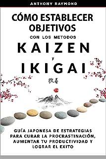 Cómo Establecer Objetivos con los Metodos Ikigai y Kaizen: