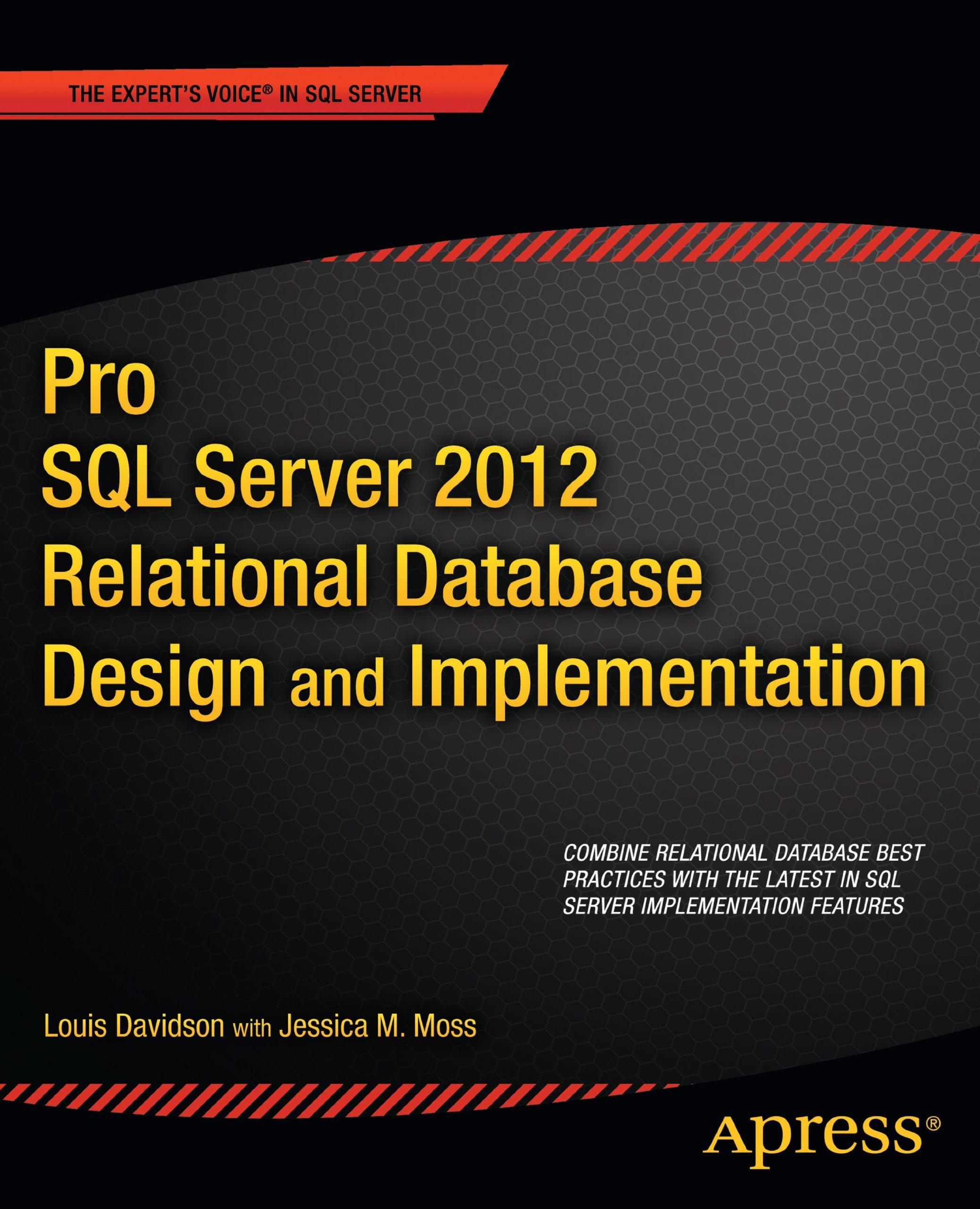 Pro SQL Server 2012 Relational Database Design and Implementation (Expert's Voice in SQL Server)