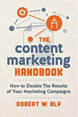 The Content Marketing Handbook: How to Double the Results of Your Marketing Campaigns Kindle Edition