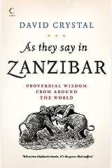 As They Say In Zanzibar Kindle Edition