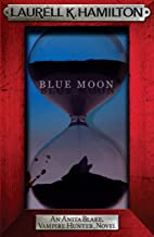 Blue Moon (Anita Blake Vampire Hunter Book 8)