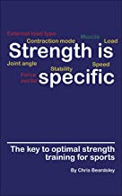 Strength is Specific: The key to optimal strength training for sports (English Edition)