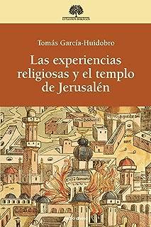 Las experiencias religiosas y el templo de Jerusalén (Spanish Edition)