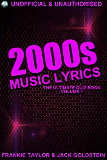 2000s Music Lyrics: The Ultimate Quiz Book (The Lyrics Quiz)