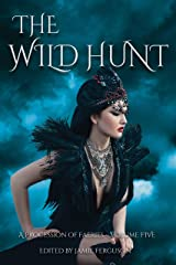 The Wild Hunt (A Procession of Faeries Book 5) Kindle Edition