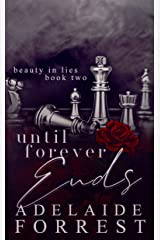 Until Forever Ends: A Dark Mafia Romance (Beauty in Lies Book 2) Kindle Edition