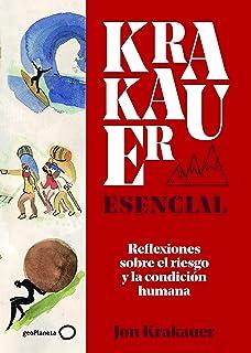 Krakauer esencial: Reflexiones sobre el riesgo y la condición humana