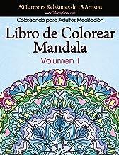 Libro de Colorear Mandala: 50 Patrones Relajantes de 13 Artistas, Coloreando para Adultos Meditación, Volumen 1: Volume 1 (Colección Mandala Anti Estrés)