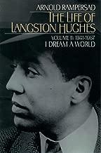 The Life of Langston Hughes: Volume I: 1902-1941, I, Too, Sing America (Life of Langston Hughes, 1941-1967 Book 2)