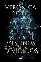 Destinos divididos (Las marcas de la muerte 2) (Spanish Edition)