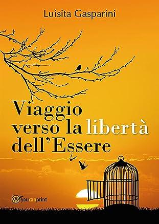 Viaggio verso la libertà dellessere
