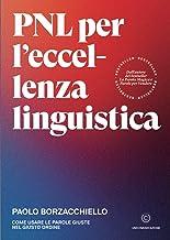 PNL per l'eccellenza linguistica. Come usare le parole giuste nel giusto ordine