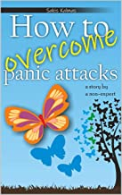 How to overcome panic attacks : A story by a non-expert