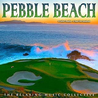 Pebble Beach: A Golfer's Paradise (A Short Film Soundtrack)
