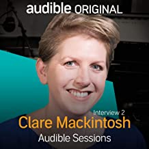 Clare Mackintosh - March 2018: Audible Sessions: FREE Exclusive Interview