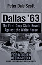 Dallas '63: The First Deep State Revolt Against the White House (Forbidden Bookshelf Book 17)