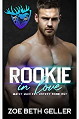 Rookie in Love: Maine Maulers Hockey Series Kindle Edition