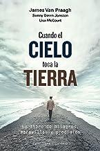 Cuando el cielo toca la tierra (Spanish Edition)