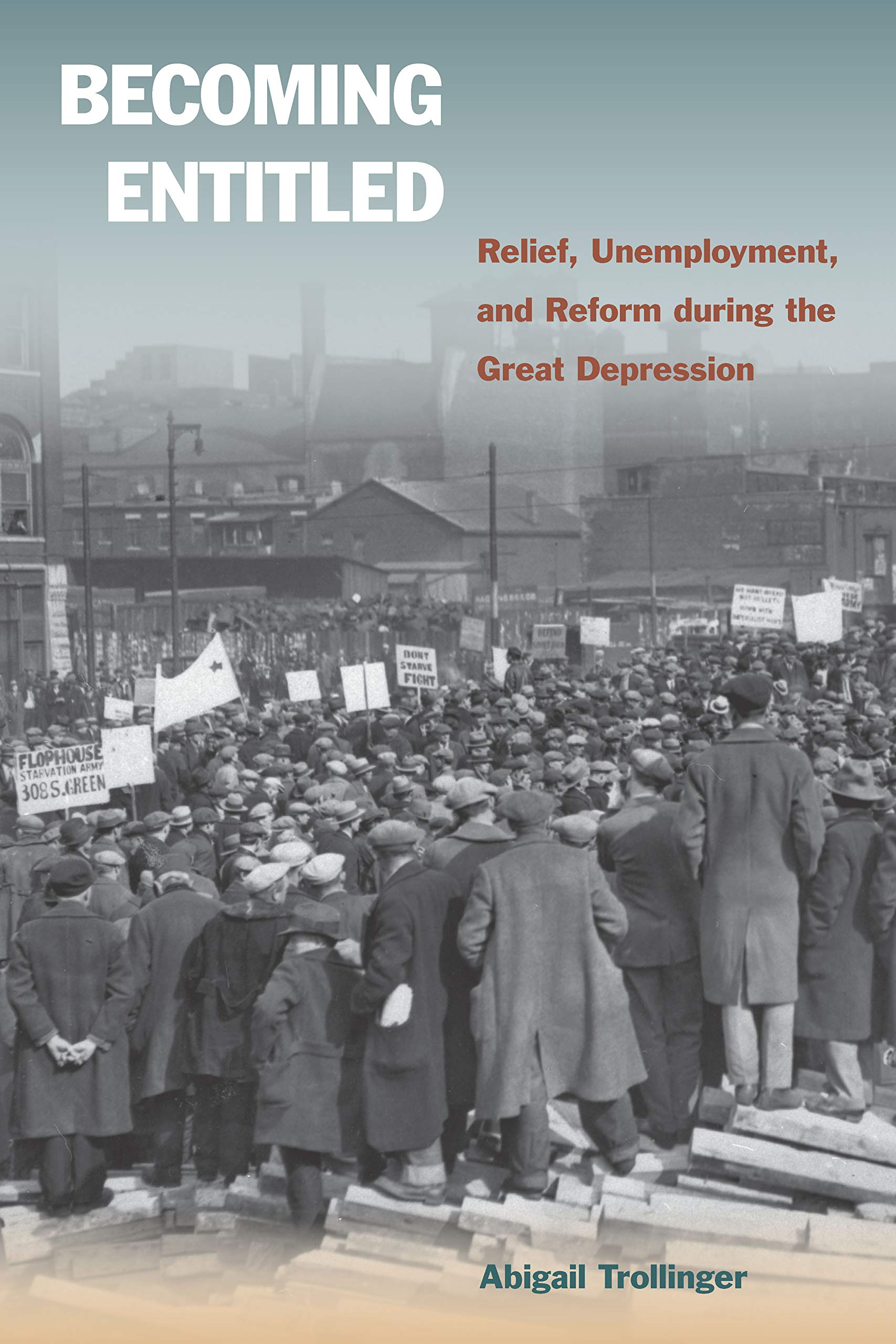 Becoming Entitled: Relief, Unemployment, and Reform during the Great Depression