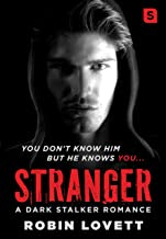 Stranger: A Dark Stalker Romance (Dark Romance Trilogy Book 1)