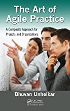 The Art of Agile Practice: A Composite Approach for Projects and Organizations (Advanced & Emerging Communications Technologies)