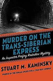 Murder on the Trans-Siberian Express (Inspector Porfiry Rostnikov Mysteries Book 14)