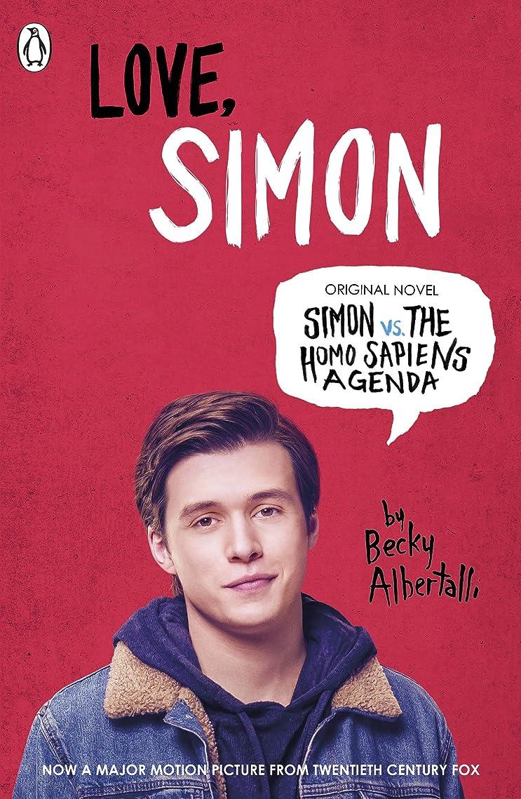 舌休日に支店Love Simon: Simon Vs The Homo Sapiens Agenda Official Film Tie-in (English Edition)