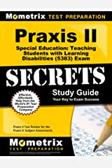 Praxis Special Education: Teaching Students with Learning Disabilities (5383) Exam Secrets Study Guide: Test Review for the Praxis Subject Assessments Kindle Edition