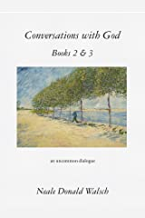 Conversations with God, Books 2 & 3: An Uncommon Dialogue Kindle Edition