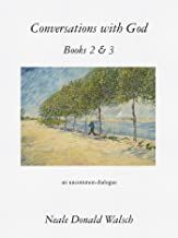 Conversations with God, Books 2 & 3: An Uncommon Dialogue