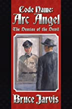 Code Name Arc Angel: The Demise of the Devil