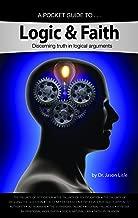 Logic & Faith: Discerning truth in logical arguments