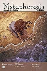 Metaphorosis April 2019 (Metaphorosis Magazine Book 40) Kindle Edition