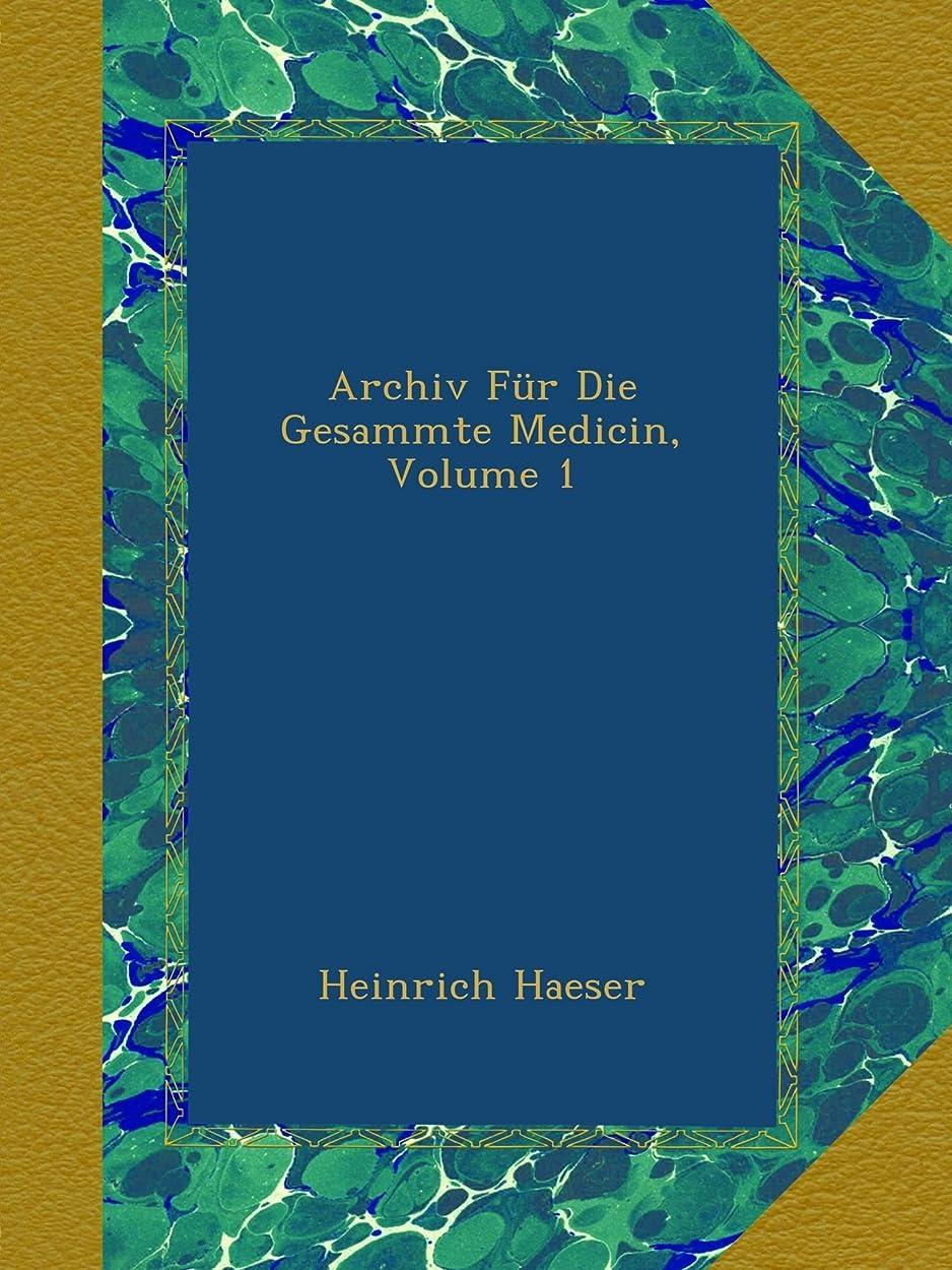 マットレスコンピューターを使用する寛容なArchiv Fuer Die Gesammte Medicin, Volume 1