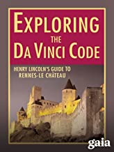 Exploring the Da Vinci Code: Henry Lincoln's Guide to Rennes-le-Château
