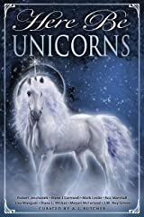 Here Be Unicorns (Here Be - Myth, Monsters and Mayhem) Kindle Edition
