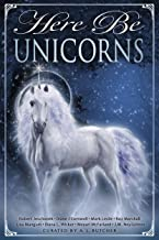 Here Be Unicorns (Here Be - Myth, Monsters and Mayhem)