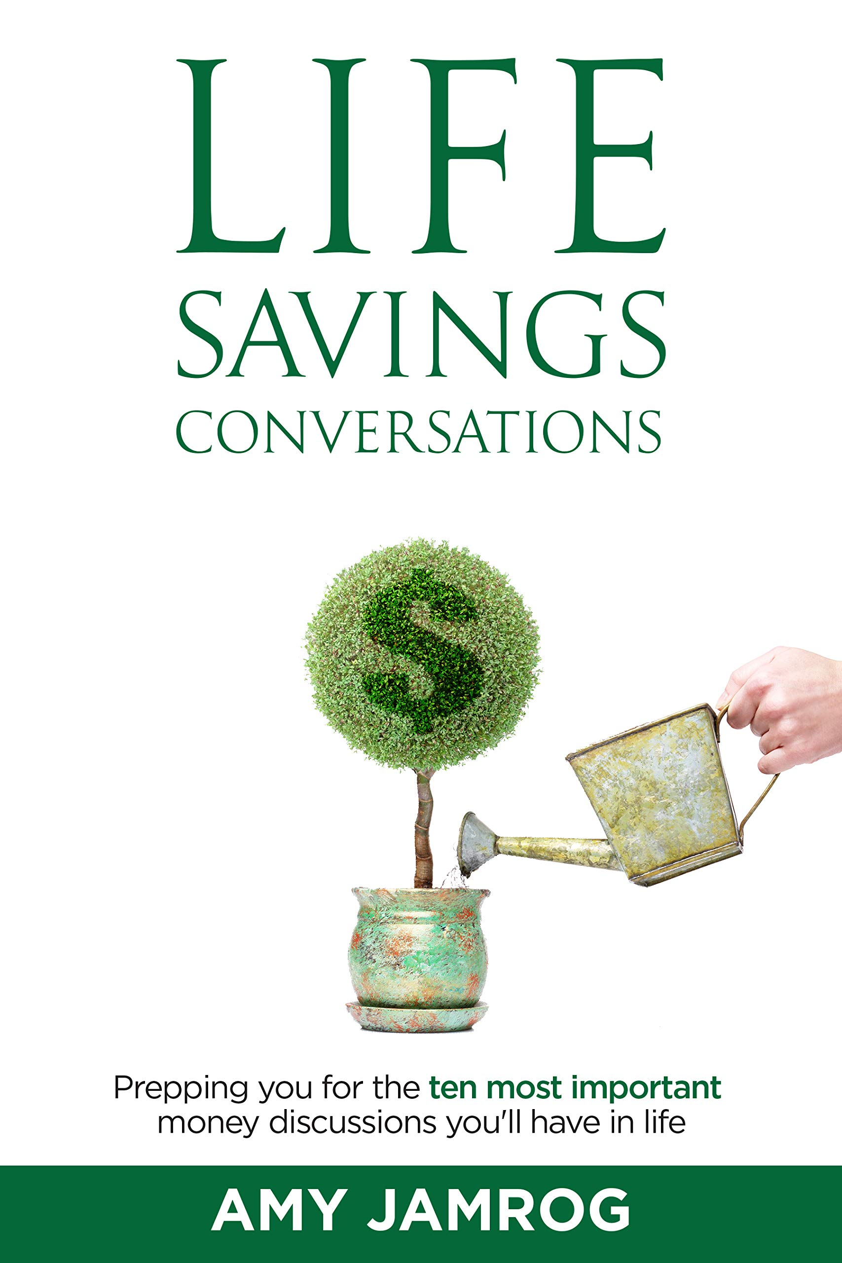 Life Savings Conversations: Prepping You for the Ten Most Important Money Discussions You'll Have in Life