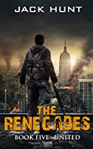 The Renegades 5 United (A Post Apocalyptic Zombie Thriller)