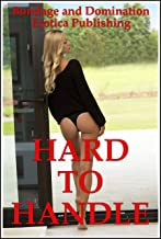 Hard to Handle (Rough Sex, Bondage, Double Penetration and More): Five Explicit Erotica Stories (English Edition)