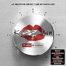 Kiss FM - 15 Años De Música (Lo Mejor De Los 80 Y Los 90 Hasta Hoy)