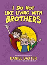 I Do Not Like Living with Brothers: The Ups and Downs of Growing Up with Siblings