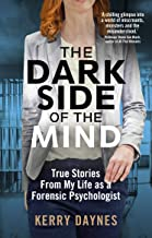 Scaricare Libri The Dark Side of the Mind: True Stories from My Life as a Forensic Psychologist (English Edition) PDF
