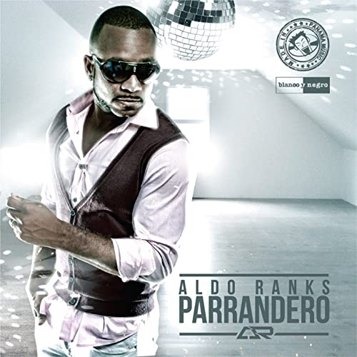 cancion el parrandero aldo ranks